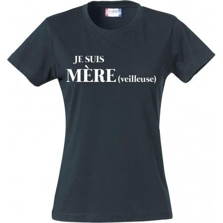 Tee-Shirt Je suis mère